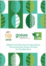 GFAR/GODAN/CTA white paper on Digital and Data-Driven Agriculture: Harnessing the Power of Data for Smallholders